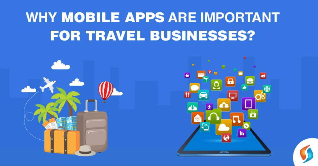 Mobile-Apps-Important-Travel-Businesses-SignitySolutions