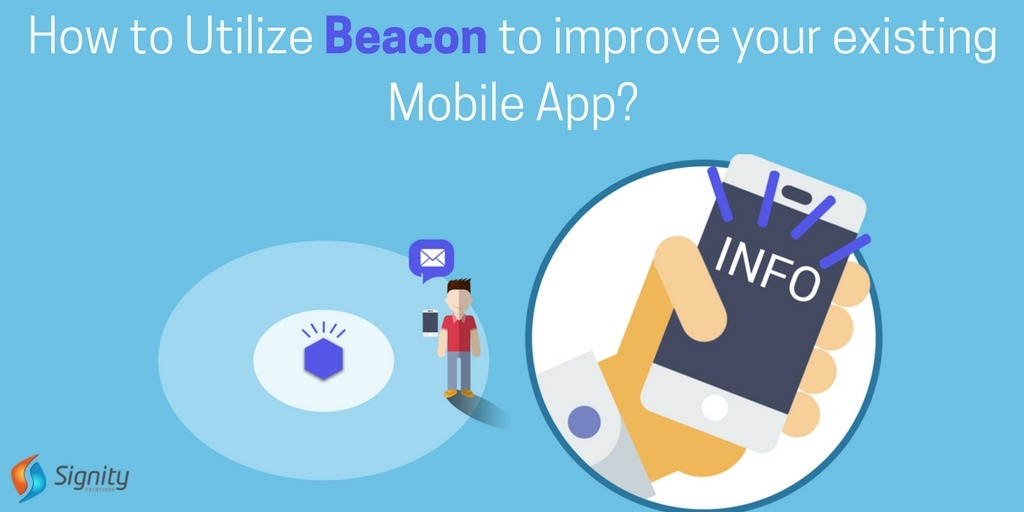 How-to-Utilize-Beacon-to-improve-your-existing-Mobile-App_Signity