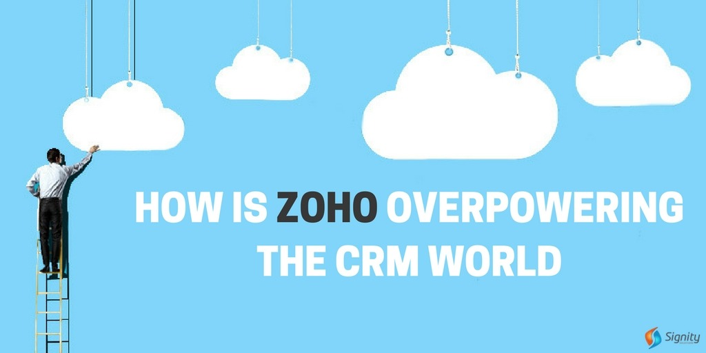 How is Zoho overpowering the CRM World_Signity