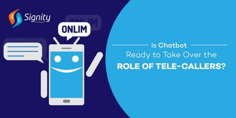 Chatbot taking role of tele caller - Chatbot Development Company -SignitySolutions