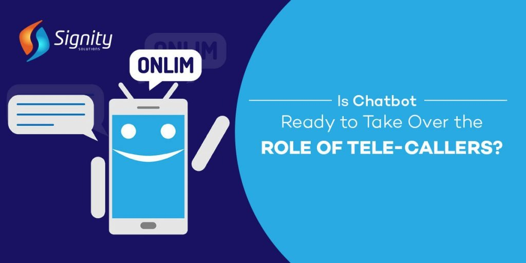 Is Chatbot Ready to Take Over the Role of Tele-Callers?