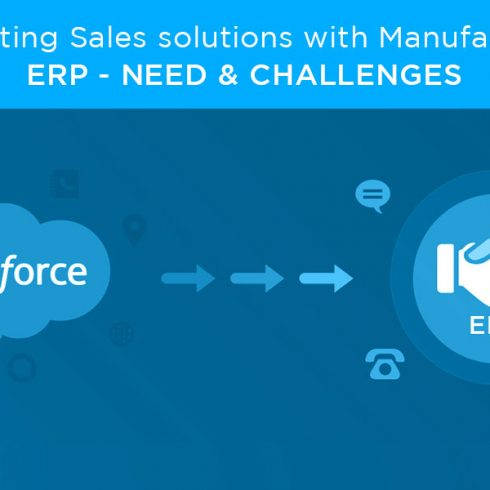 Integrating Sales Solutions with Manufacturing ERP - Need and Challenges