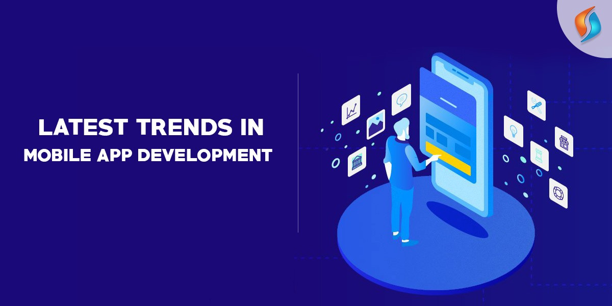 Latest Trends in Mobile App Development - Signity Solutions