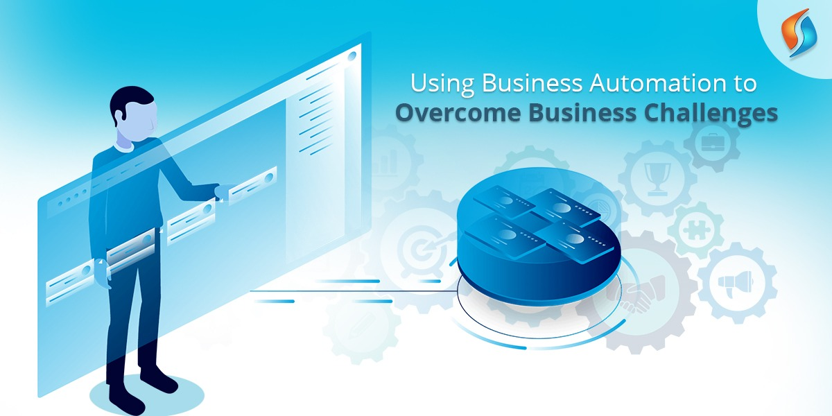 Business Automation to Overcome Business Challenges