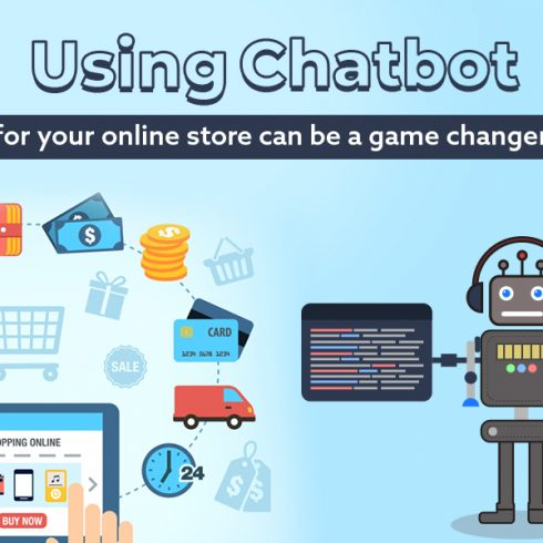 Using chatbot for your online store can be a game changer