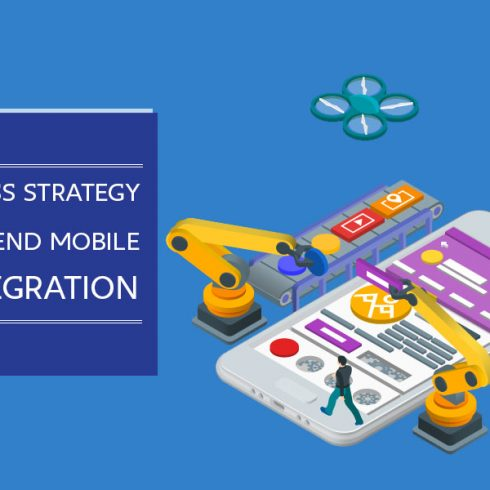 Smart Business Strategy Using END to END Mobile Phone Integration.