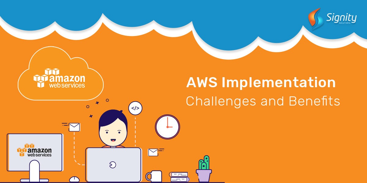 AWS Implementation Challenges and Benefits