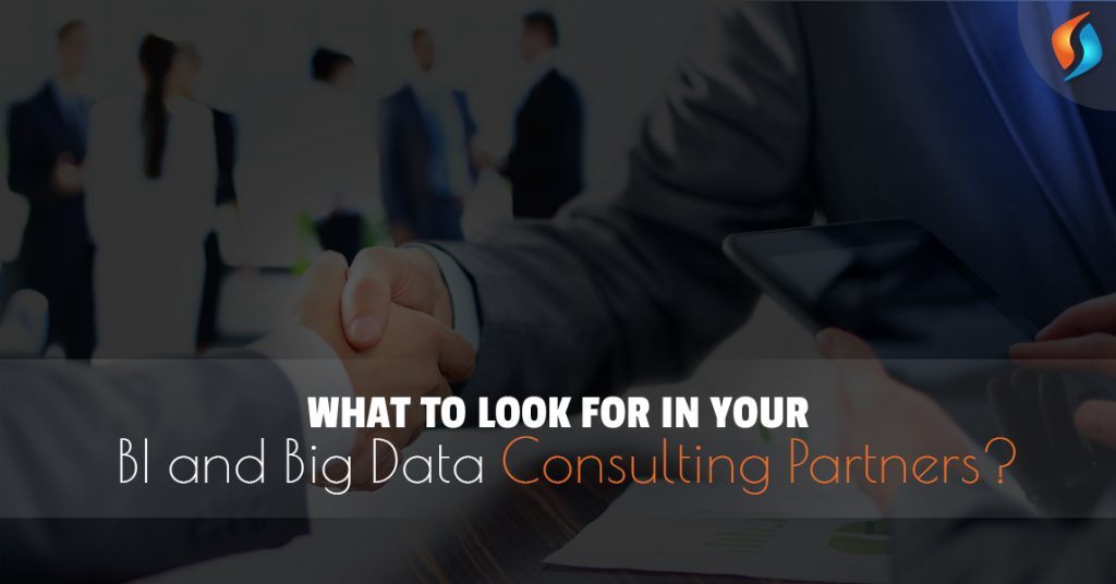 What to Look for in your BI and Big Data Consulting Partners?