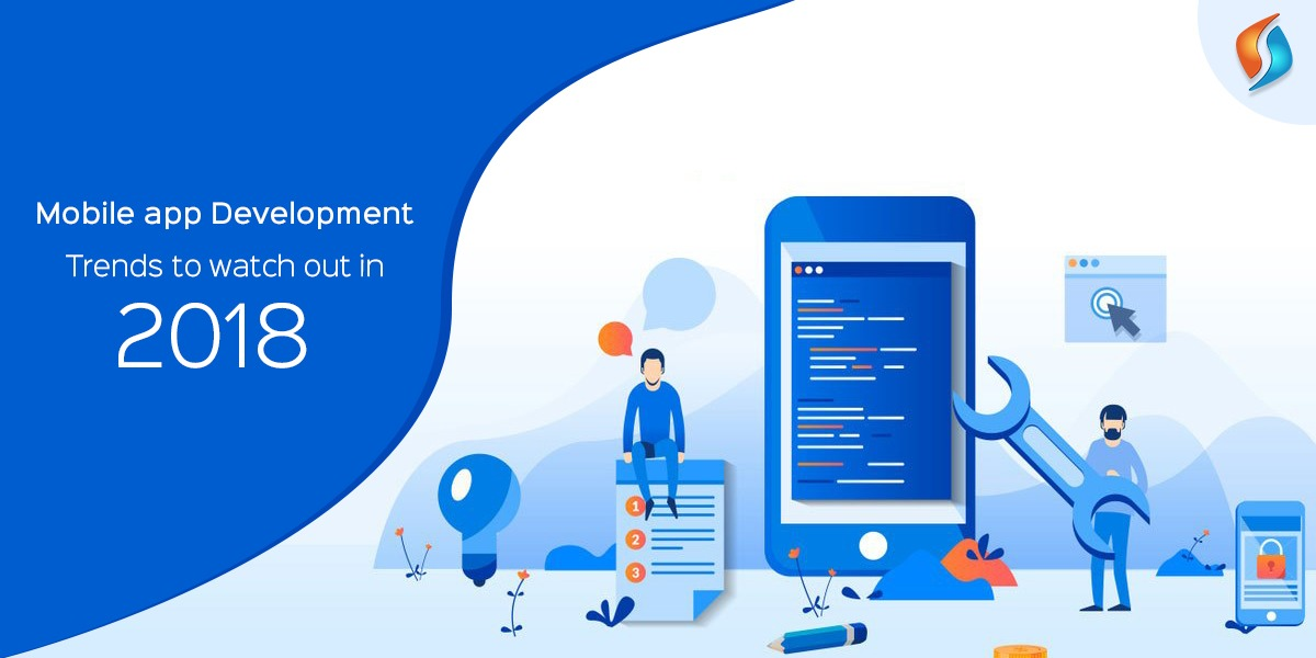 Mobile App Development Trends to Watch Out in 2018 - Signity