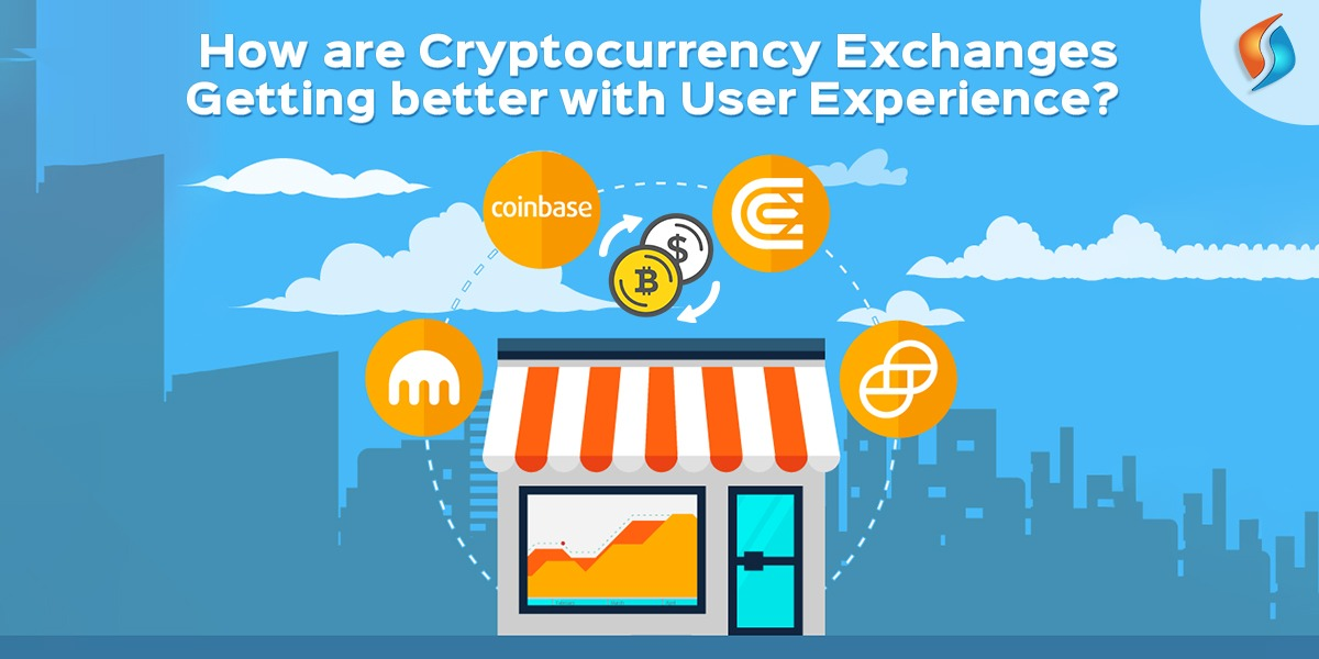 How are Cryptocurrency Exchanges Getting Better with User Experience?
