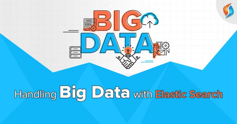 Handling Big Data with the Elasticsearch