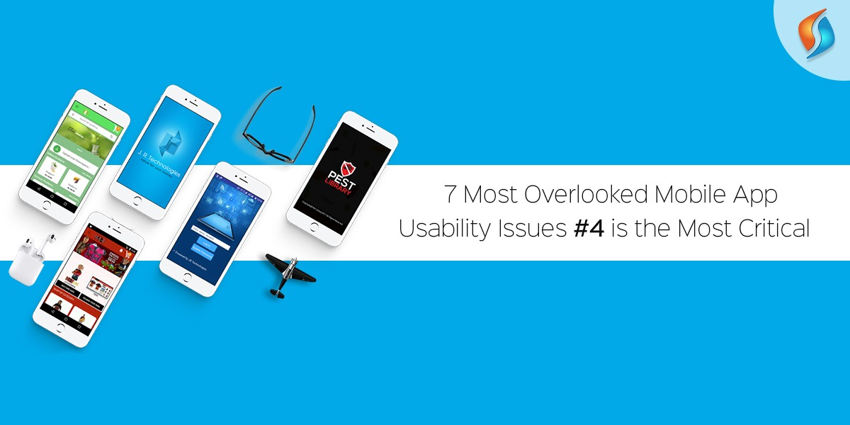 7 Most Overlooked Mobile App Usability Issues – #4 is the Most Crucial