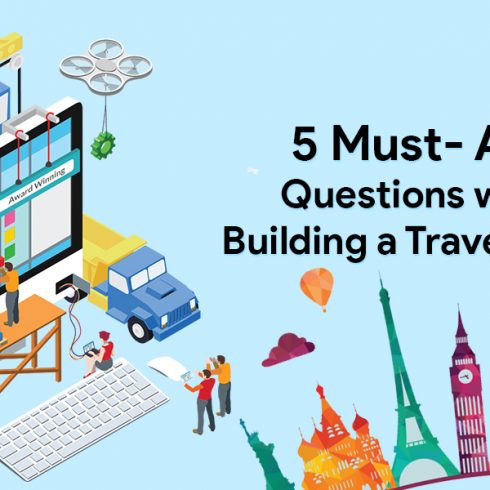 Five must ask questions while building a travel portal
