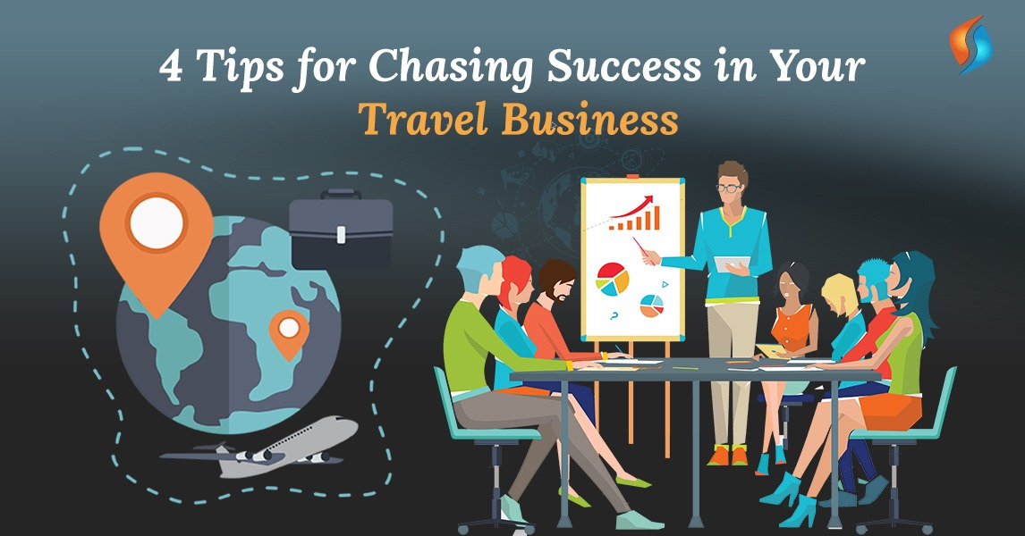 4 Tips for Chasing Success in Your Travel Business