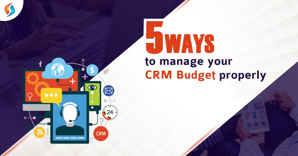 5-Ways-Manage-CRM-Budget-SignitySolutions