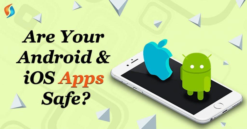 Are-Android-IOS-Apps-Safe-SignitySolutions