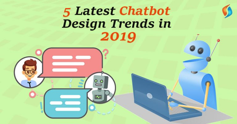 5 Latest Chatbot Design Trends in 2019