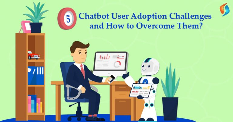 5 Chatbot User Adoption Challenges and How to Overcome Them?