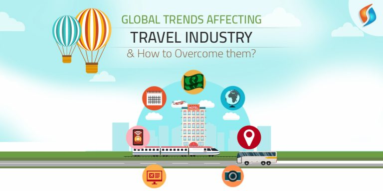 Global Trends Affecting Travel Industry - How to Overcome Them?