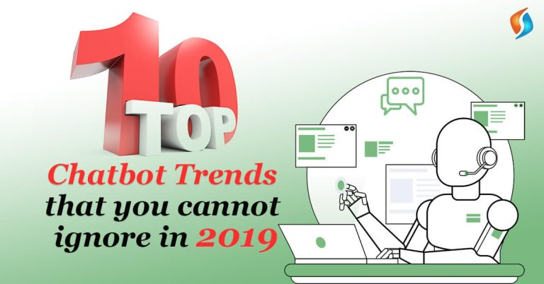 Top 10 Chatbot Trends That You Cannot Ignore In 2019