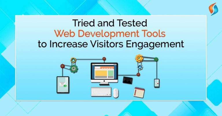 Tried and Tested Web Development Tools to Increase Visitor Engagement