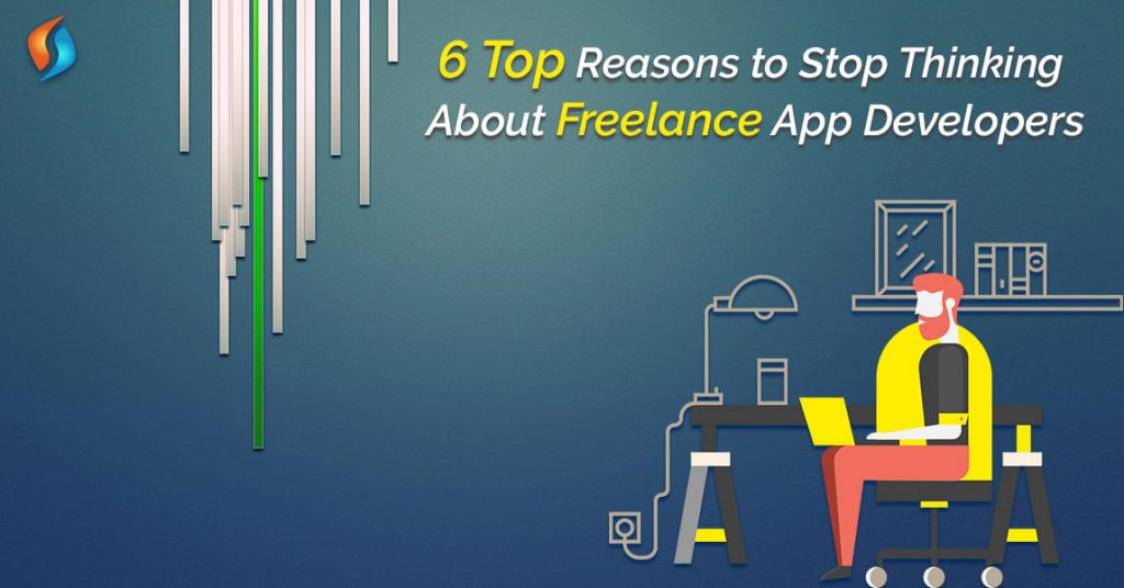 Reasons-Stop-Thinking-About-Freelance App Developers-SignitySolutions