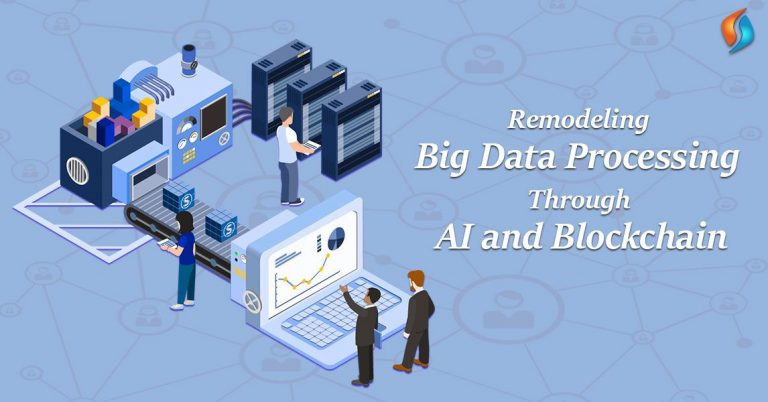 Remodeling Big Data Solutions Through AI and Blockchain