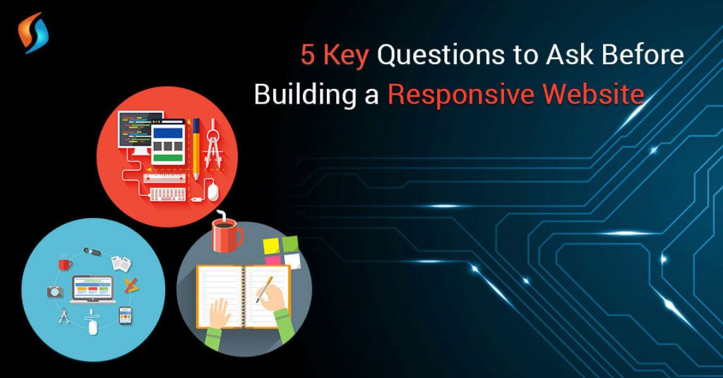Questions to Ask Before Building a Responsive Website-SignitySolutions