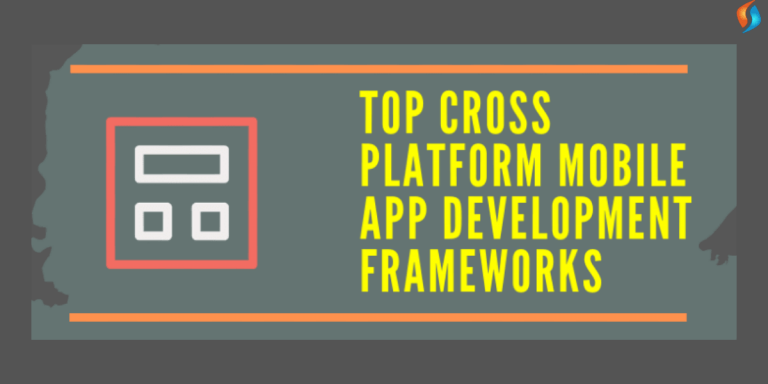 Top 7 Cross-Platform Frameworks for 2020: Mobile App Development Made Easy