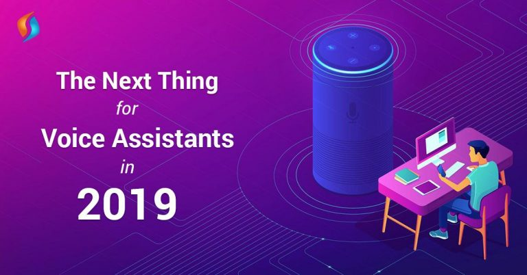 The Next Thing for Voice Assistants in 2019