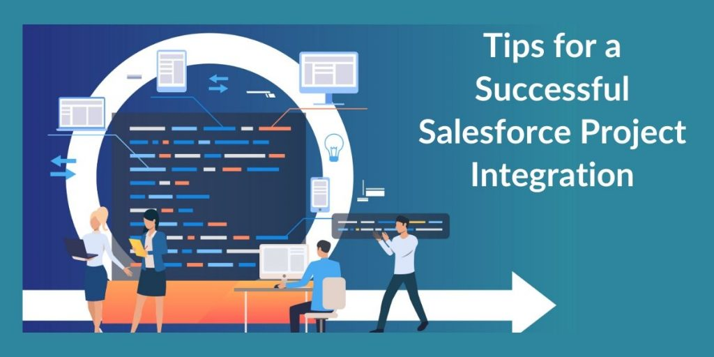 Salesforce Project Integration Tips