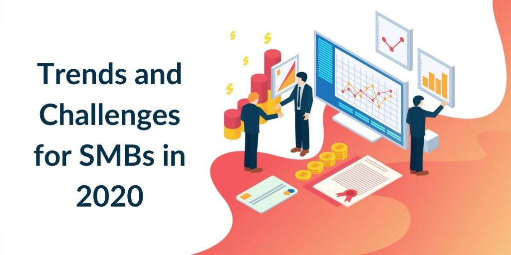 Trends and Challenges for SMBs 2020