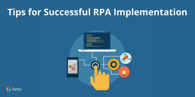 Tips for Successful RPA Implementation - Signity Solutions