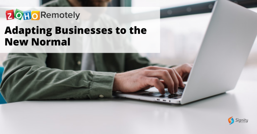 Zoho Remotely Adapting Businesses to the New Normal - Signity Solutions